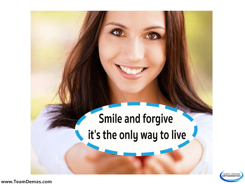 Smile and forgive; it's the only way to live